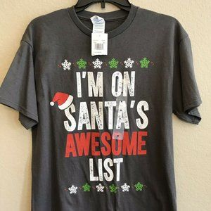 Size Medium T-Shirt I'm On Santa's Awesome List